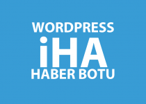 WordPress İHA Haber Botu